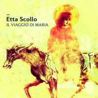 Etta Scollo - Il Viaggio Di Maria - CD