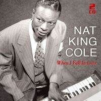 Nat King Cole - When I Fall In Love - 2CD