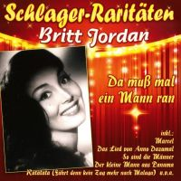 Britt Jordan - Da Muss Mal Ein Mann Ran - CD