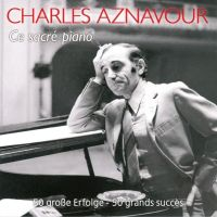 Charles Aznavour - Ce Sacre Piano - 2CD