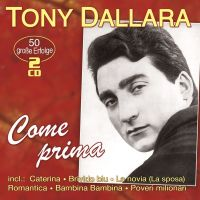 Tony Dallara - Come Prima - 50 Grosse Erfolge - 2CD