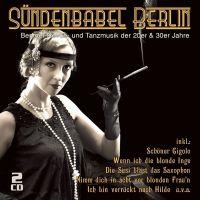 Sundenbabel Berlin - Berliner Revue- Und Tanzmusik Der 20er & 30er Jahre - 2CD