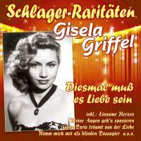 Gisela Griffel - Diesmal Muss Es Liebe Sein - Schlager-Raritaten - CD
