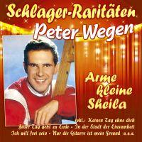 Peter Wegen - Arme Kleine Sheila - Schlager-Raritaten - CD