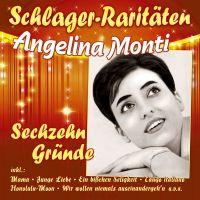 Angelina Monti - Sechzehn Grunde - Schlager-Raritaten - CD