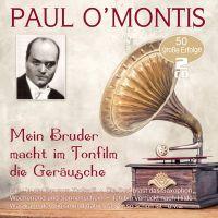 Paul O'Montis - Mein Bruder Macht Im Tonfilm Die Gerausche - 2CD