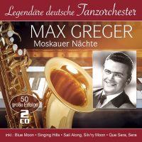Max Greger - Moskauer Nachte - 50 Grosse Erfolge - 2CD