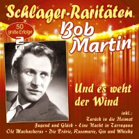 Bob Martin - Und Es Weht Der Wind - Schlager Raritaten - CD