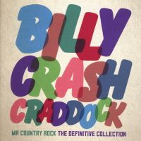 Billy Crash Caddock - Mr. Country Rock - The Definitive Collection - 2CD