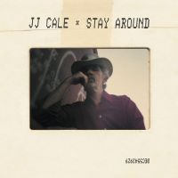 J.J. Cale - Stay Around - CD
