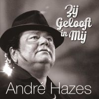 Andre Hazes - Zij Gelooft In Mij - CD