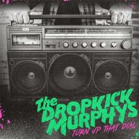 Dropkick Murphys - Turn Up That Dial - CD