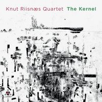Knut Riisnaes Quartet - The Kernel - CD