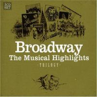 Broadway - The Musical Highlights - Trilogy - 3CD