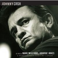 Johnny Cash - Sings Hank Williams, George Jones And Other Classic Country Covers - CD