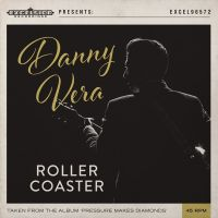 Danny Vera - Roller Coaster - 7 inch Vinyl