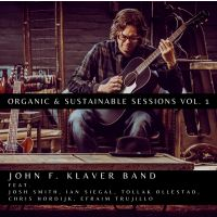 John F. Klaver Band - Organic & Sustainable Sessions Vol. 1 - CD
