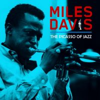 Miles Davis - The Picasso Of Jazz - CD
