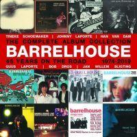 Barrelhouse - 45 Years On The Road - 12CD