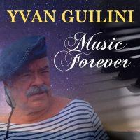 Yvan Guilini - Music Forever - CD