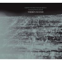 Gidon Nunes Vaz Quartet - There's No End - CD