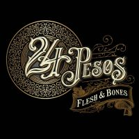 24 Pesos - Flesh & Bones - CD