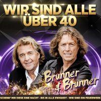 Brunner & Brunner - Jahrtausendhits - Wir Sind Alle Uber 40 - CD