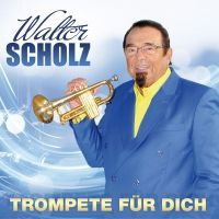 Walter Scholz - Trompete Fur Dich - CD