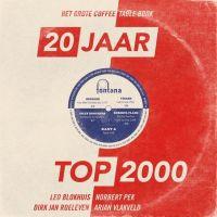 Top 2000 - Het Grote Koffietafelboek - 20 Jaar Top 2000