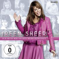 Ireen Sheer - Ich Muss Mir Nichts Mehr Beweisen - CD+DVD