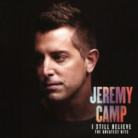 Jeremy Camp - I Still Believe: Greatest Hits - CD