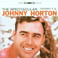Johnny Horton - Spectacular - CD