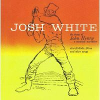 Josh White - The Story of John Henry - 25th Anniversary Album - CD