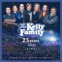 The Kelly Family - 25 Years Later Live - 2CD