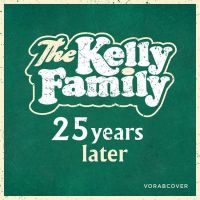 The Kelly Family - 25 Years Later - CD