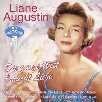 Liane Augustin - Die Ganze Welt Braucht Liebe - 50 Grosse Erfolge - 2CD