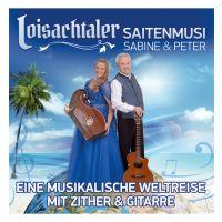 Loisachtaler Saitenmusi Sabine & Peter - Eine Musikalische Weltreise Mit Zither & Gitarre - CD