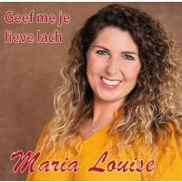 Maria Louise - Geef Me Je Lieve Lach - CD Single