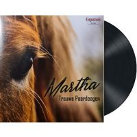 Martha - Trouwe Paardeogen - Vinyl Single