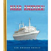 Naar Amerika! - Een Gouden Boekje - BOEK