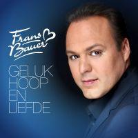 Frans Bauer - Geluk, Hoop En Liefde - CD
