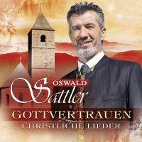 Oswald Sattler - Gottvertrauen - Christliche Lieder - 3CD