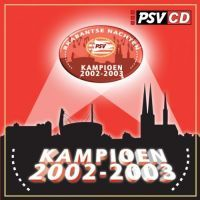 PSV - Kampioen 2002-2003 - CD