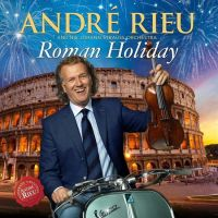 Andre Rieu - Roman Holiday - CD+DVD