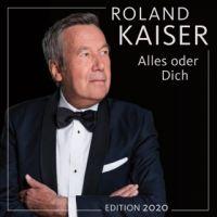Roland Kaiser - Alles Oder Dich - Edition 2020 - 3CD