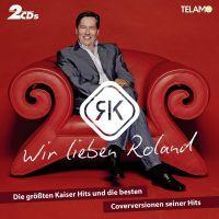 Roland Kaiser - Wir Lieben Roland - 2CD