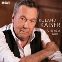 Roland Kaiser - Alles Oder Dich - CD
