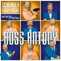 Ross Antony - Schlager Lugen Nicht - Mal Laut & Mal Leise - 2CD