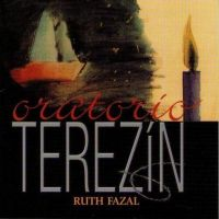 Ruth Fazal - Oratorio Terezin - 2CD