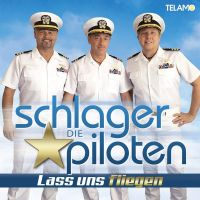 Die Schlagerpiloten - Lass Uns Fliegen - CD